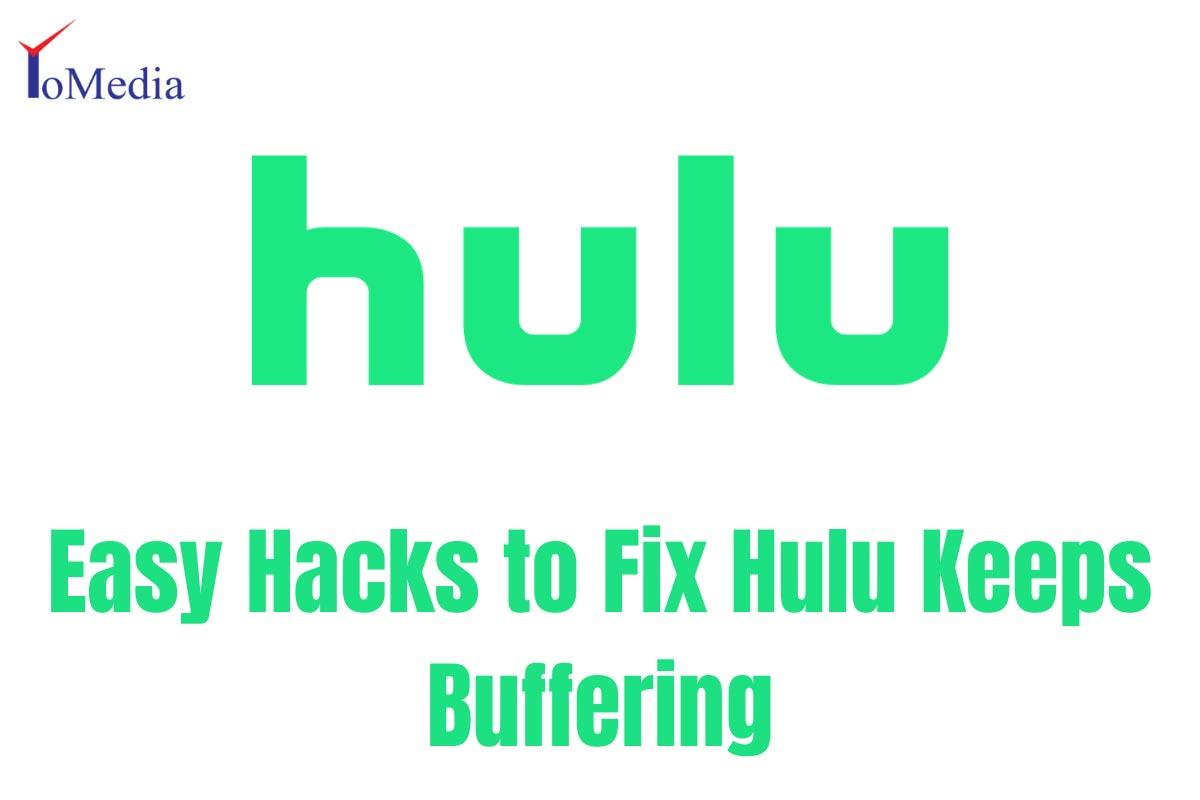 Fix Hulu Keeps Buffering